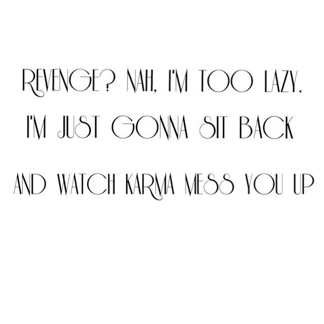 Karma And Revenge Quotes: Work Quote : #haha #funny #quotes #revenge #karma