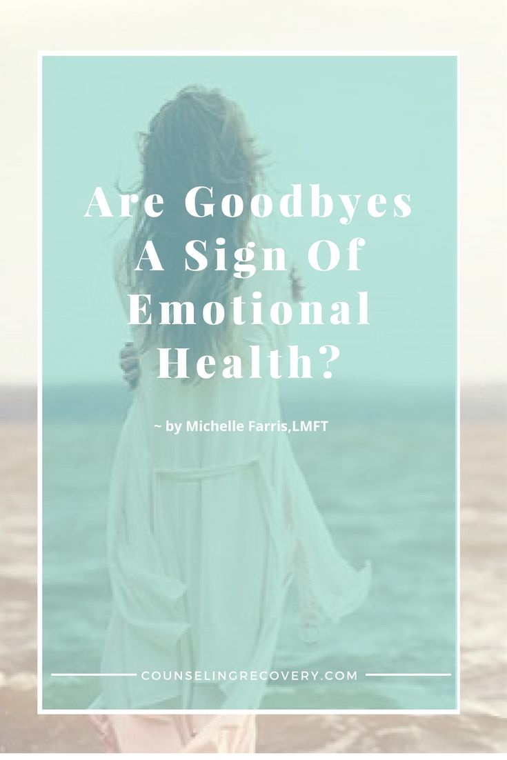 Stress management : Knowing when to say goodbye is a sign of emotional health. it's hard to leav…