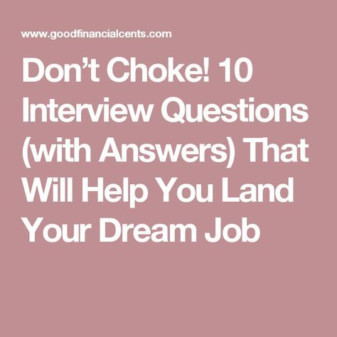 Career infographic : Don't Choke! 10 Interview Questions (with Answers) That Will Help You Land Your Dream Job